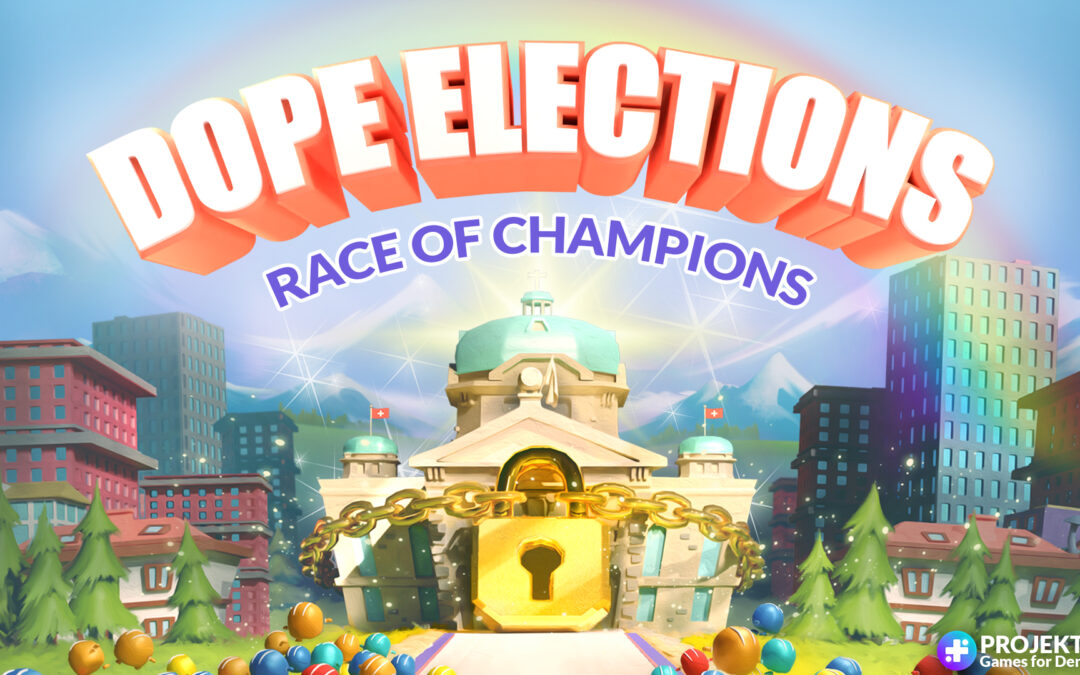 Bühne frei für DOPE Elections!